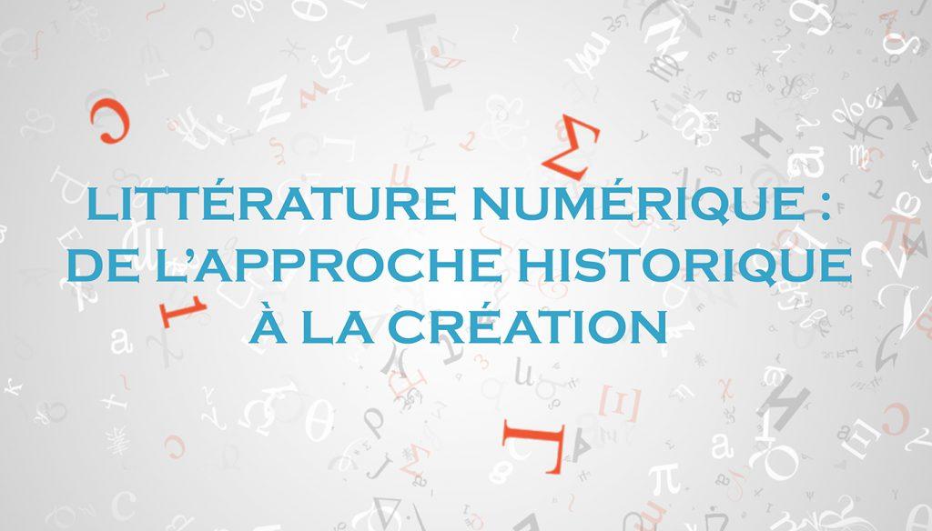 Affiche du MOOC Littérature Numérique : de l'approche historique à la création (Session 1 - 2019)