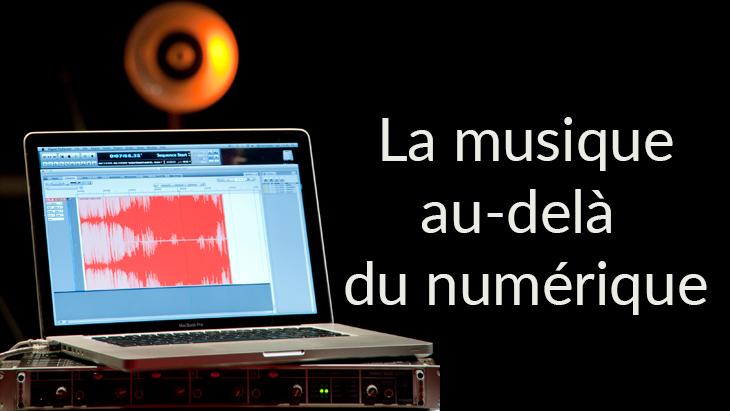 La musique au-delà du numérique (MOOC session 2)