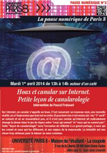 """Affiche de la Pause Numérique N°2 du 1er avril 2014. """"Hoax et canular sur Internet. Petite leçon de canularologie"""" - Pascal Froissart (Paris 8) ©2014 Service Communication de Paris 8."""