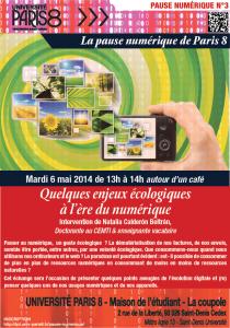 """Affiche de la Pause Numérique N°3 du 6 mai 2014 de 13h à 14h. """"Quelques enjeux écologiques à l'ère du numérique"""" - Natalia Calderon Beltran (Paris 8) ©2014 Service Communication de Paris 8."""
