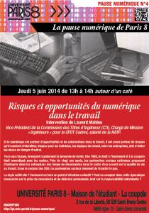 """Affiche de la Pause Numérique N°4 du 5 juin 2014 de 13h à 14h. """"Risques et opportunités du numérique dans le travail"""" - Laurent Mahieu (RAPT) ©2014 Service Communication de Paris 8."""