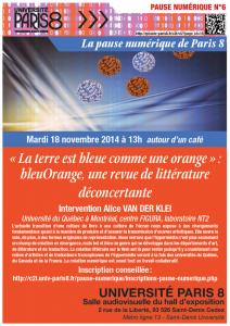 """Affiche de la Pause Numérique N°6 du 18 novembre 2014 de 13h à 14h. """"La Terre est bleue comme une orange : bleueOrange, une revue de littérature déconcertante"""" - Alice Van Der Klei (Université de Québec à Montréal, centre Figuera, laboratoire NT2) ©2014 Service Communication de Paris 8."""