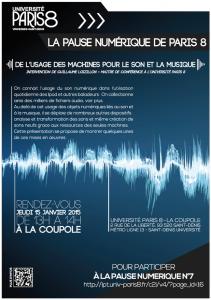 """Affiche de la Pause Numérique N°7 du 15 janvier 2015 de 13h à 14h. """"De l'usage des machines pour le son et la musique"""" - Guillaume Loisillon (Paris 8) ©2015 Hakin Salah BAPN"""