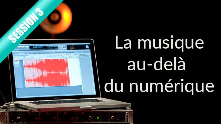 MOOC : la musique au-delà du numérique - session 3